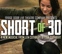 Short of 30: A New Musical