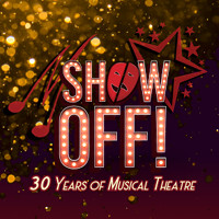 Show Off: 30 Years of Musical Theatre